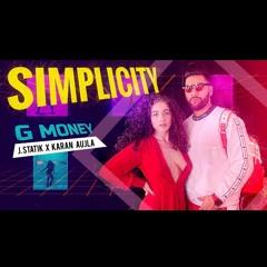 Simplicity I G. Money   Karan Aujla   J Statik   Latest New Punjabi Songs 2019   (Official Audio)