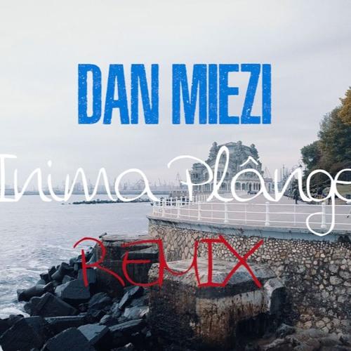 Dan Miezi - Inima Plange (Tropical House Remix)