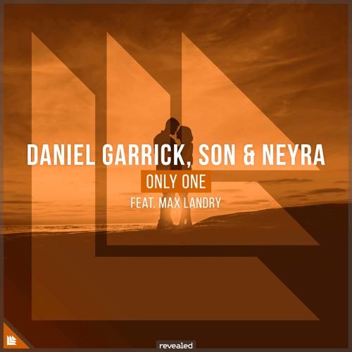 Daniel Garrick, SƠN & Neyra feat. Max Landry - Only One [FREE DOWNLOAD]