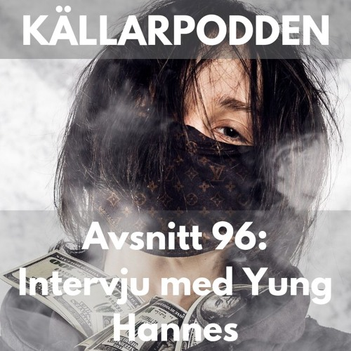 Avsnitt 96: Intervju med Yung Hannes