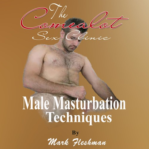 Male Masturbation Techniques – Dry Orgasm Technique