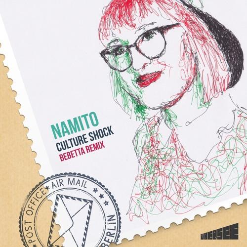 Namito - Culture Shock (Bebetta Remix)