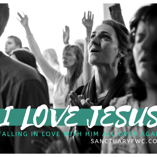 Why I Love Jesus (He First Loved)