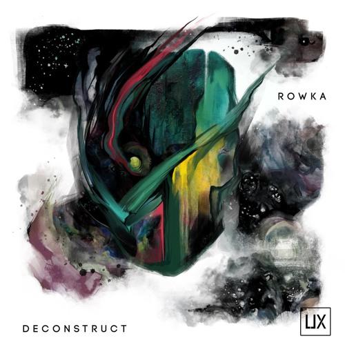 [Premiere] Rowka - Deconstruct (JoeFarr Remix) (UX011)