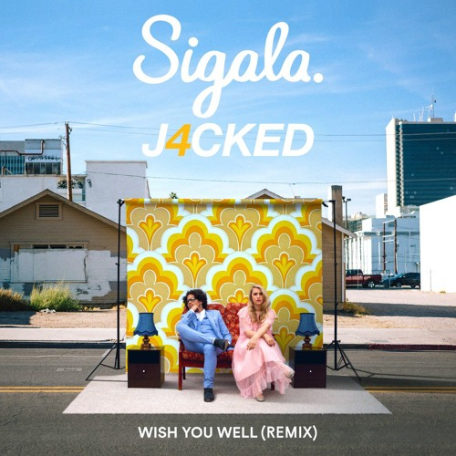 Sigala & Becky Hill - Wish You Well (J4CKED Remix)Preview