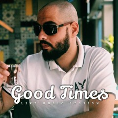 Good Times - Live Music Session