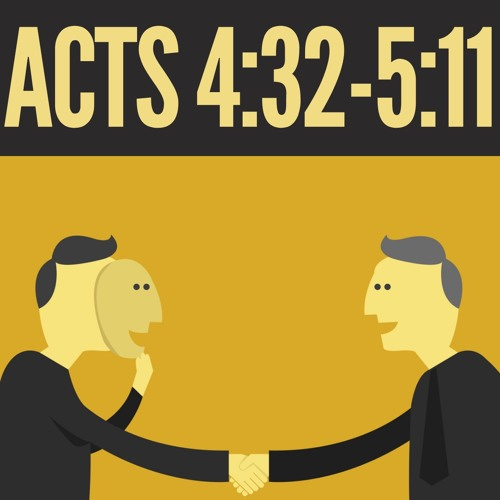 Acts 4:32-5:11   Dan Corp   June 16