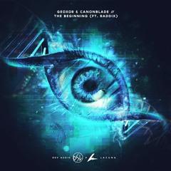 Geoxor & Canonblade - The Beginning ft. Raddix