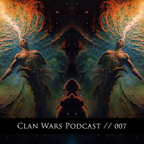 Clan Wars Podcast 007