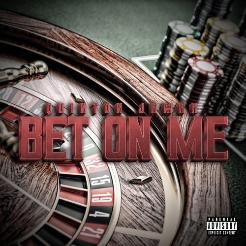 Bet On Me (Prod. Deltah Beats)