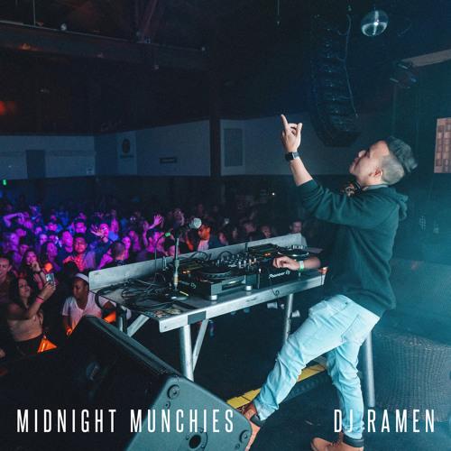 DJ RAMEN @ Midnight Munchies (LIVE HEADLINING SET)