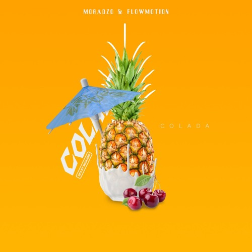 Moradzo & Flowmotion - Colada (Extended Mix)