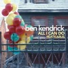 All I can do (Ben Kendrick)