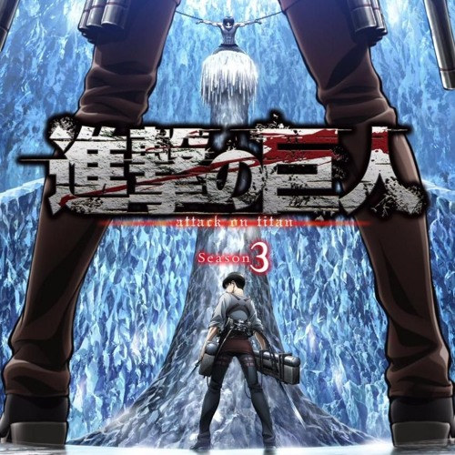 Attack On Titan Season 3 part 2 Soundtrack Official by ...