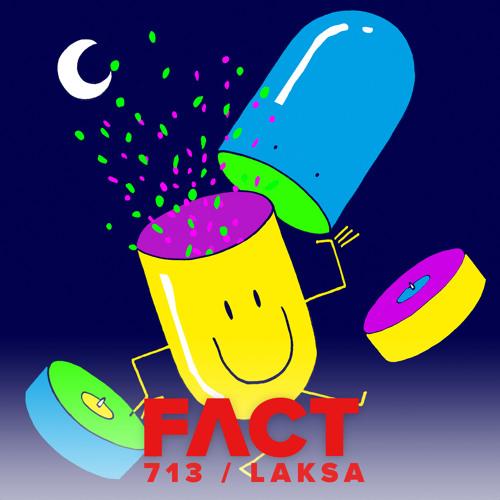 FACT mix 713 - Laksa (June '19)