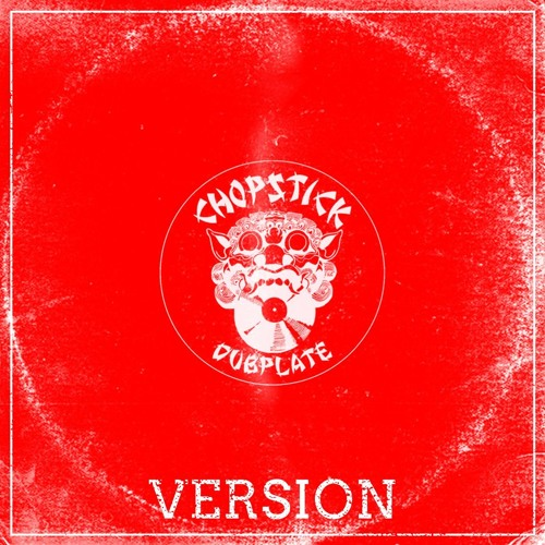 Chopstick Dubplate - Version 2019 [EP]
