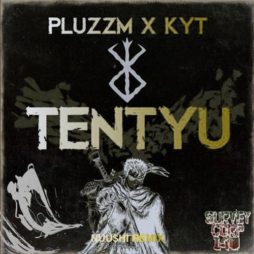 PLUZZM X KYT - TENTYU(NUU$HI Remix)