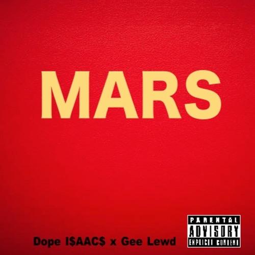 Mars - Dope I$AAC$ x Gee Lewd