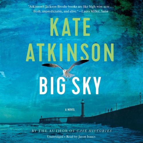 BIG SKY by Kate Atkinson. Read by Jason Isaacs - Audiobook Excerpt