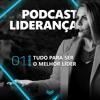 [LIDERANÇA] EP 01 - Liderança É Uma Competência Que Se Aprende