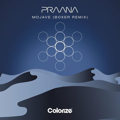 PRAANA - Mojave (Boxer Remix) [OUT NOW]