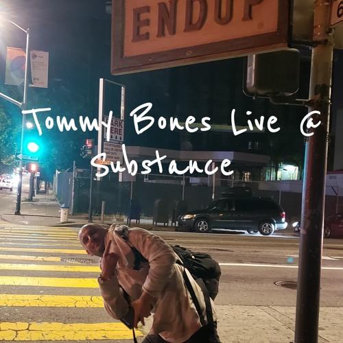 Tommy Bones Live @ Substance (San Francisco)6 .20.19