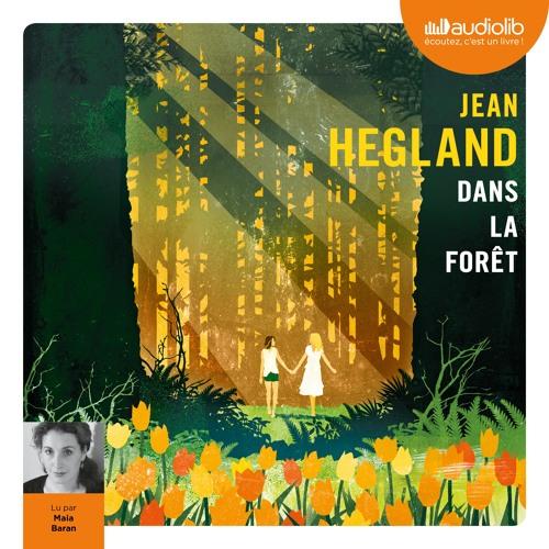 """""""Dans la forêt"""" de Jean Hegland lu par Maia Baran"""