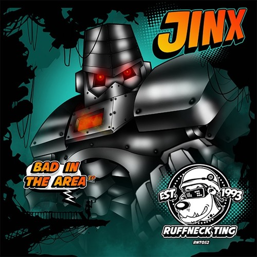 Jinx - Bad In The Area ep - RNT052
