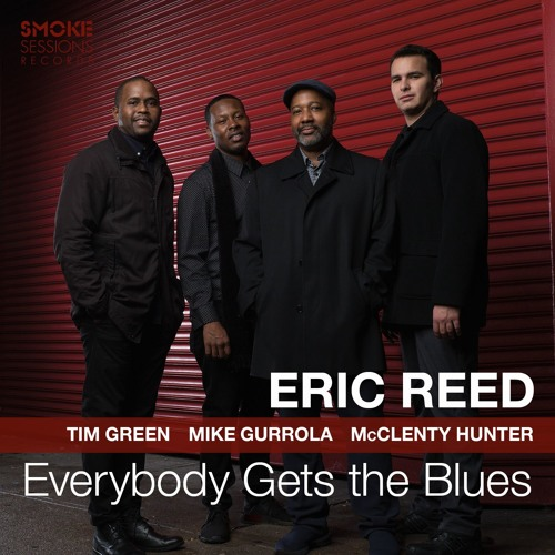 """Eric Reed """"Everybody Gets the Blues"""""""