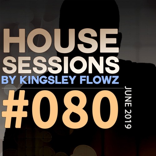 House Sessions #80 - June 2019