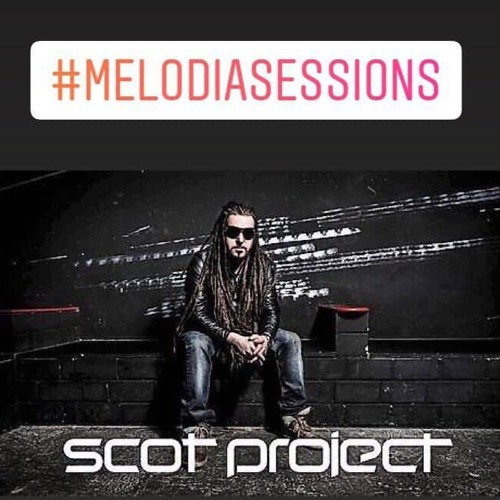 Scot Project - Melodia Sessions Guestmix