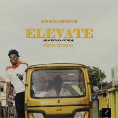 Elevate (Black Stars Anthem)(Produced By M.O.G. Beatz)