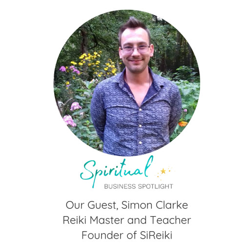 Simon Clarke -Reiki Master and Founder of SiReiki System