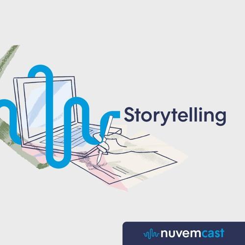 NC #9 Storytelling: o poder de engajamento de uma boa história