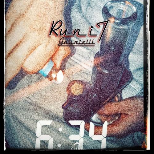 Run It (Prod. Homage&Dre.D) By Gabrielll