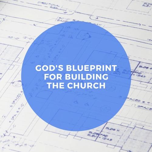 God's Blueprint for Building the Church