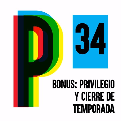 34 EDITORIAL: Privilegio y cierre de temporada