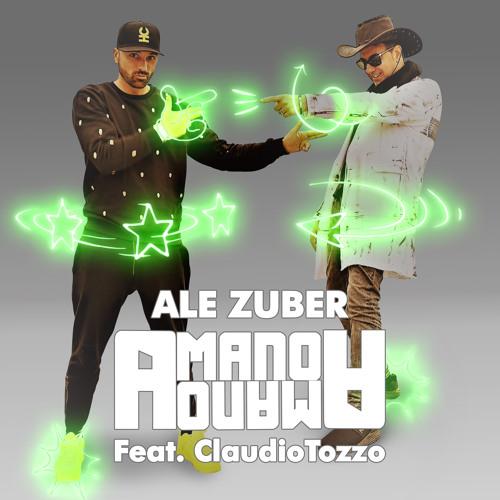 Ale Zuber Feat. Claudio Tozzo - A mano a mano (Radio)