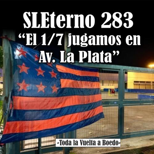 """SLE #283 """"El 1/7 jugamos en Av. La Plata"""""""