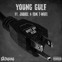 Cover mp3 WHITE BOY PLUG FT  JABREL & IDM T-WAFE