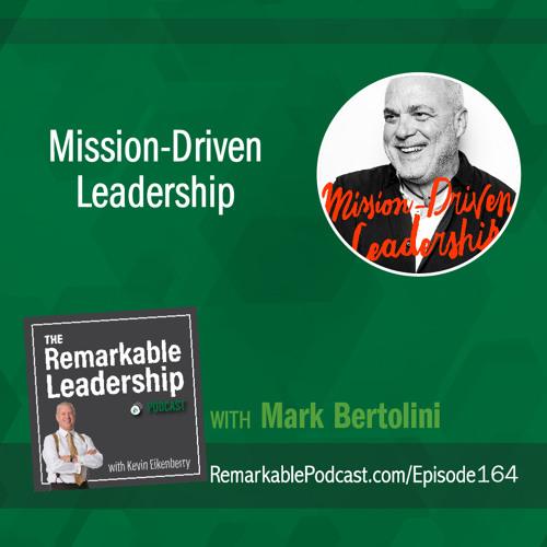 Mission-Driven Leadership with Mark Bertolini