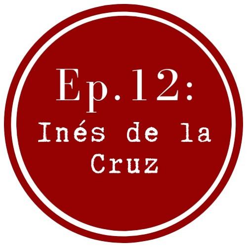 Get Lit Episode 12 Sor Juana Inés de la Cruz