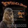 Download Bewchaca Buds Ep. 4 | Road to Electric Forest 2019 ft. Multifarious Mp3