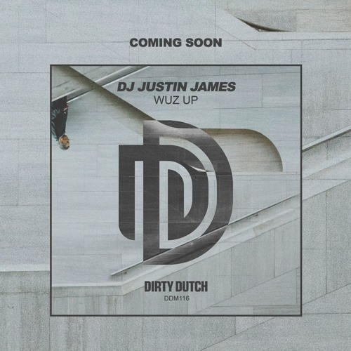Wuz Up(Original Mix) COMING SOON on Dirty Dutch! (PREVIEW)