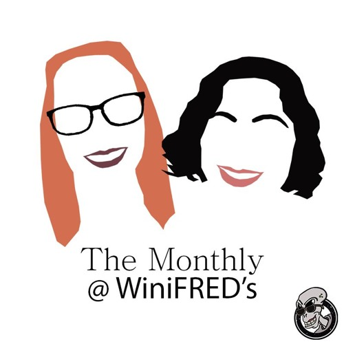 The Monthly @ WiniFRED's #24