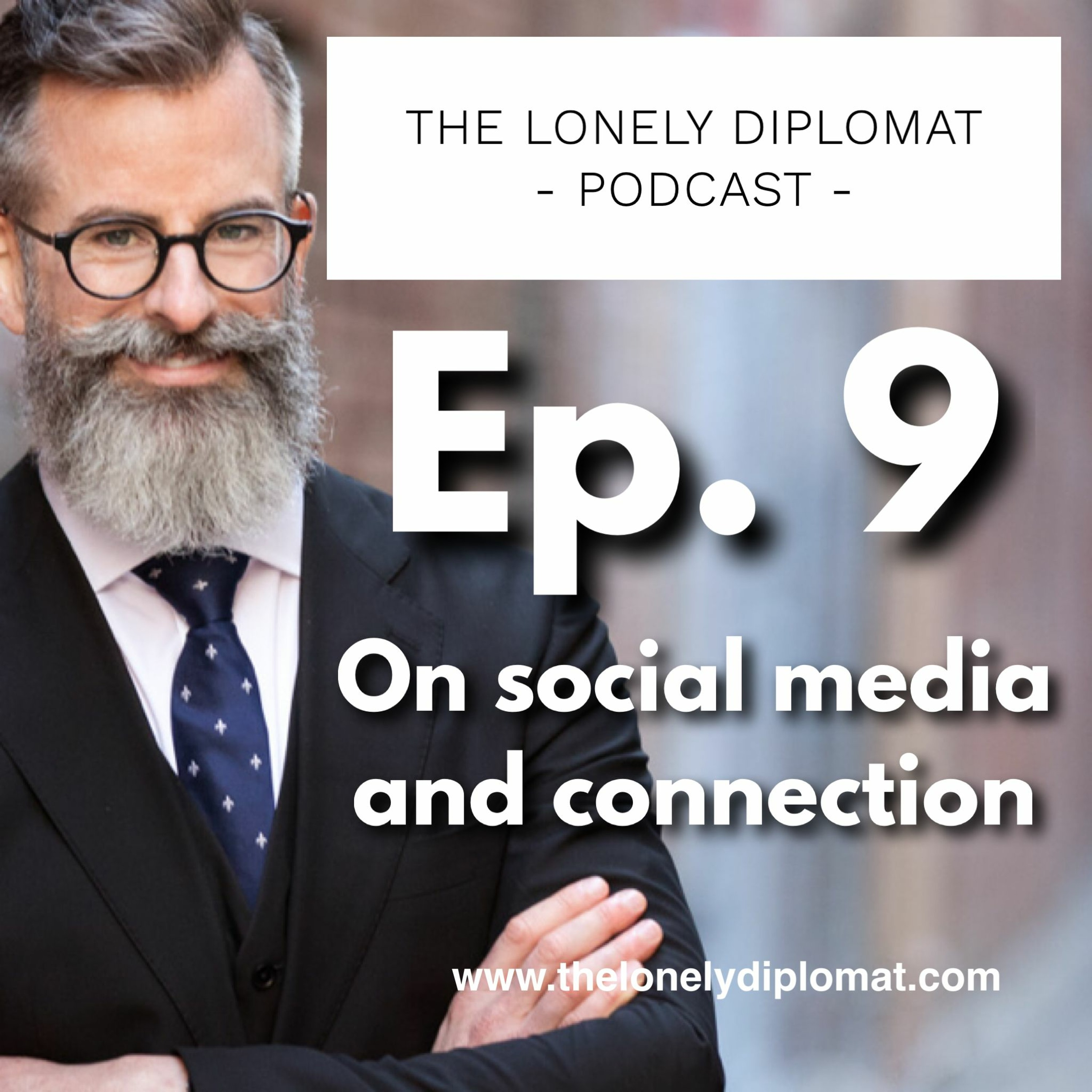 Ep. 9 - On social media and connection