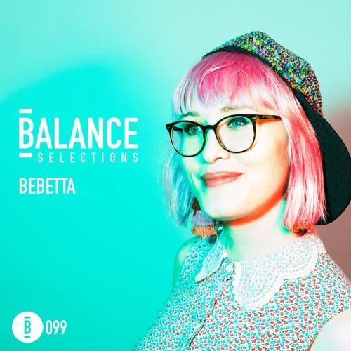 Balance Selections 099: Bebetta
