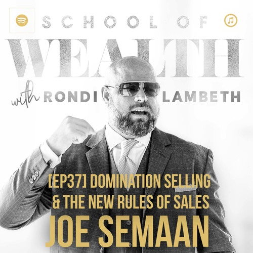 [EP37] Domination Selling & The New Rules of Sales with Joe Semaan