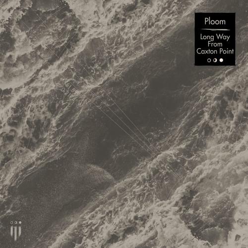Ploom - Long Way From Caxton Point [KKJ002]