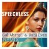 Speechless (Gal Abargil & Rani Even Remix)FREE DOWNLOAD!!